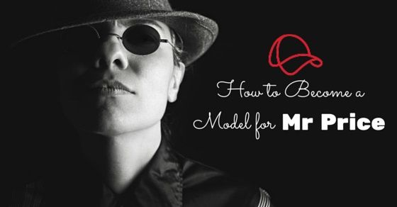 How to Become a Model for MR Price: 14 Awesome Tips