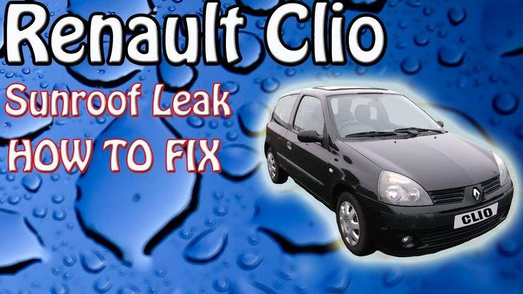 Renault Clio Leaking Sunroof Proper Fix No Silicone