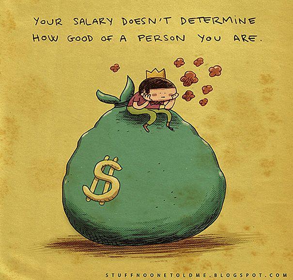 * #10 Seu salário não determina o quão boa pessoa você é.