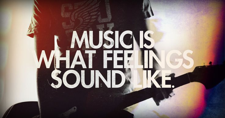 Music is what feeling sound like.