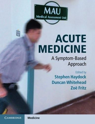 Acute Medicine: A Symptom-Based Approach