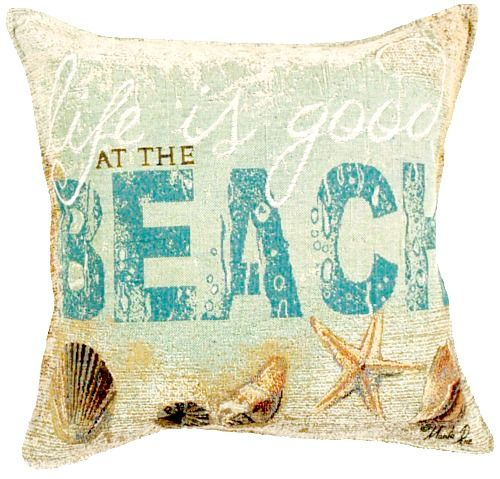 Life is Good at the Beach Pillow: http://beachblissliving.com/life-is-good-at-the-beach-quote-art/