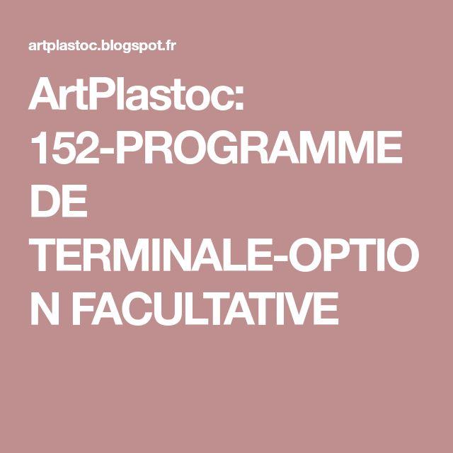 ArtPlastoc: 152-PROGRAMME DE TERMINALE-OPTION FACULTATIVE