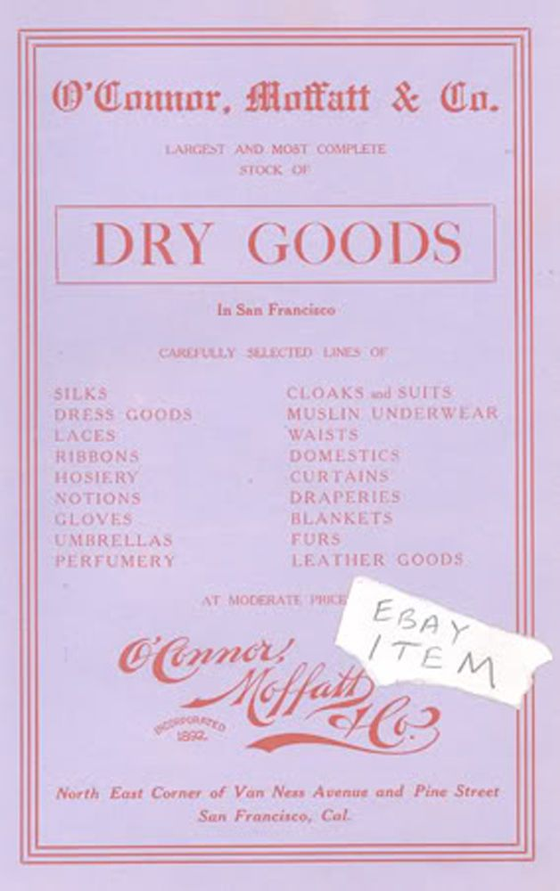1906 SAN FRANCISCO CALIFORNIA O'CONNOR MOFFATT DRY GOODS Advertisement