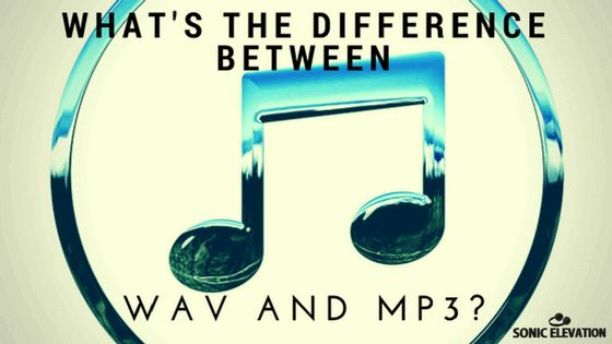 What S The Difference Between Wav And Mp3 What S The