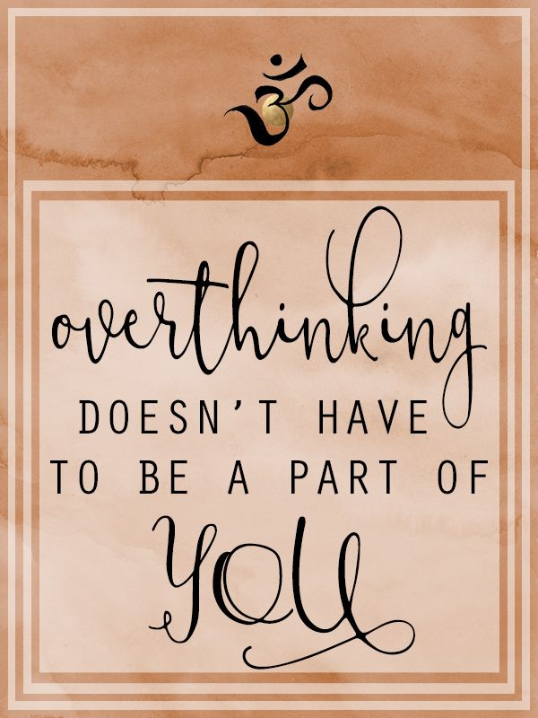 Overthinking does not have to be a part of us 5 easy steps to reduce overthinking http://www.claracazimi.com/overthinking-not-part-us/