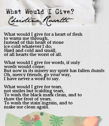 Christina Rossetti Poems | What Would I Give? Christina Rossetti Poem Photo by quiet_fi ...