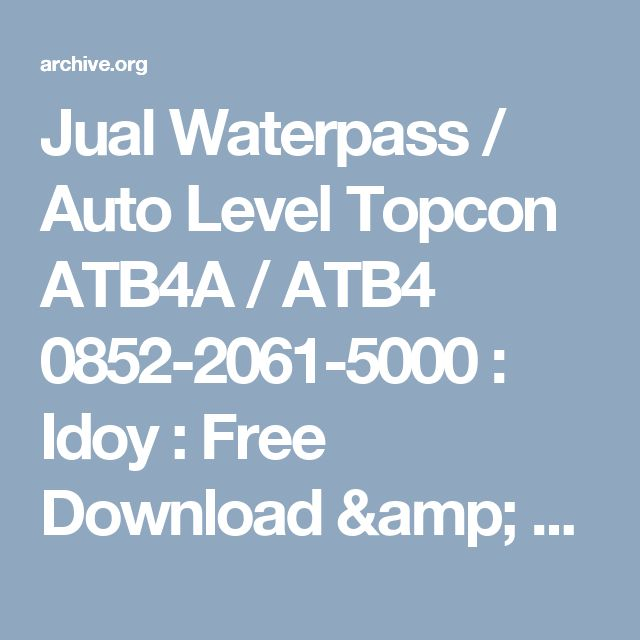 Jual Waterpass / Auto Level Topcon ATB4A / ATB4 0852-2061-5000 : Idoy : Free Download & Streaming : Internet Archive