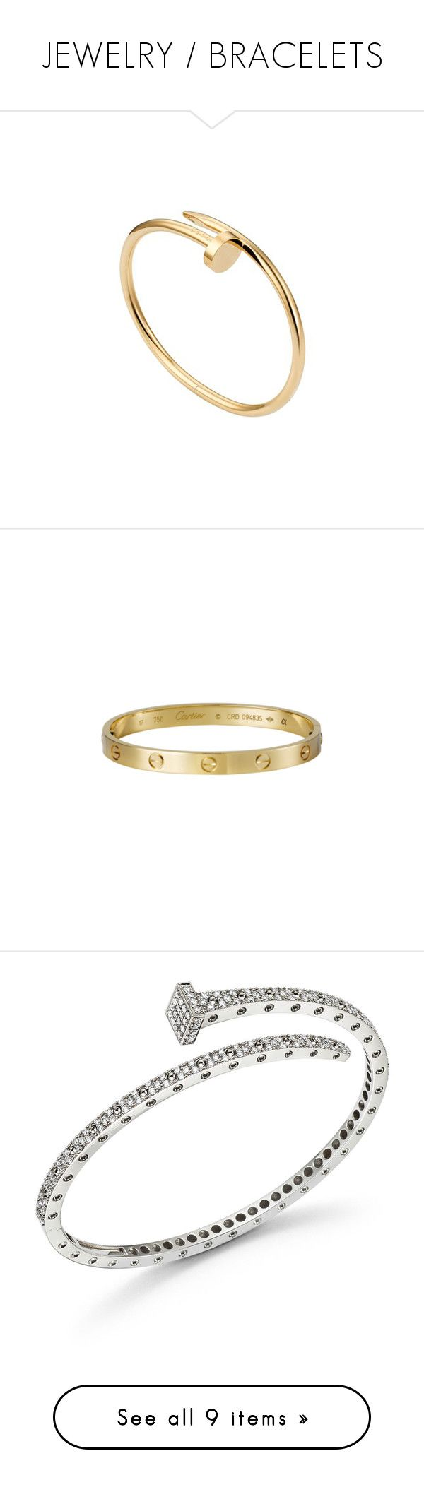 """JEWELRY / BRACELETS"" by janeorlova ❤ liked on Polyvore featuring bracelets, jewelry, bracelets & bangles, pulseira, accessories, cartier, gold, white gold jewelry, yellow gold bangle and white jewelry"