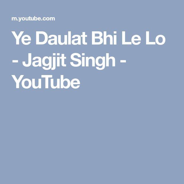Ye Daulat Bhi Le Lo - Jagjit Singh - YouTube