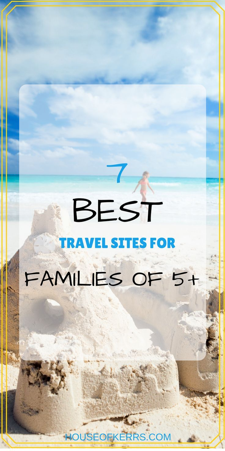 7 BEST TRAVEL SITES FOR FAMILIES OF 5 +, large family accommodations, large family travel, multigenerational travel, group travel