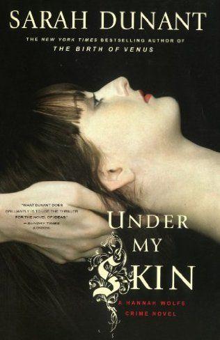 Under My Skin (PI Hannah Wolfe, Bk 3) by Sarah Dunant