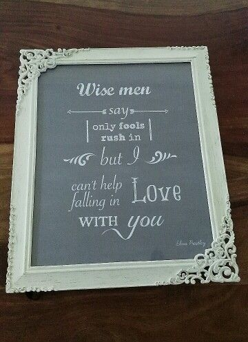"""https://www.etsy.com/ie/shop/RosaLilla shabby chic rustic wedding decor chalkboard print Elvis Presley """"Wise men say only fools rush in but I can't help falling in love with you"""" song lyrics"""