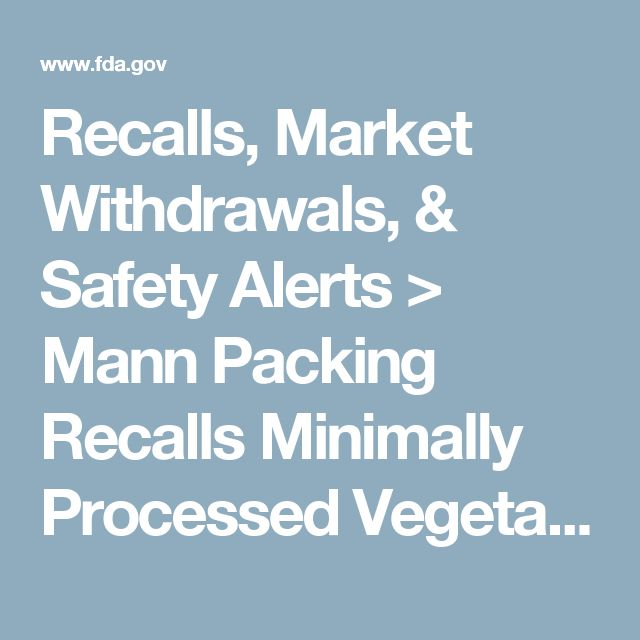 Recalls, Market Withdrawals, & Safety Alerts > Mann Packing Recalls Minimally Processed Vegetable Products Because of Possible Health Risk
