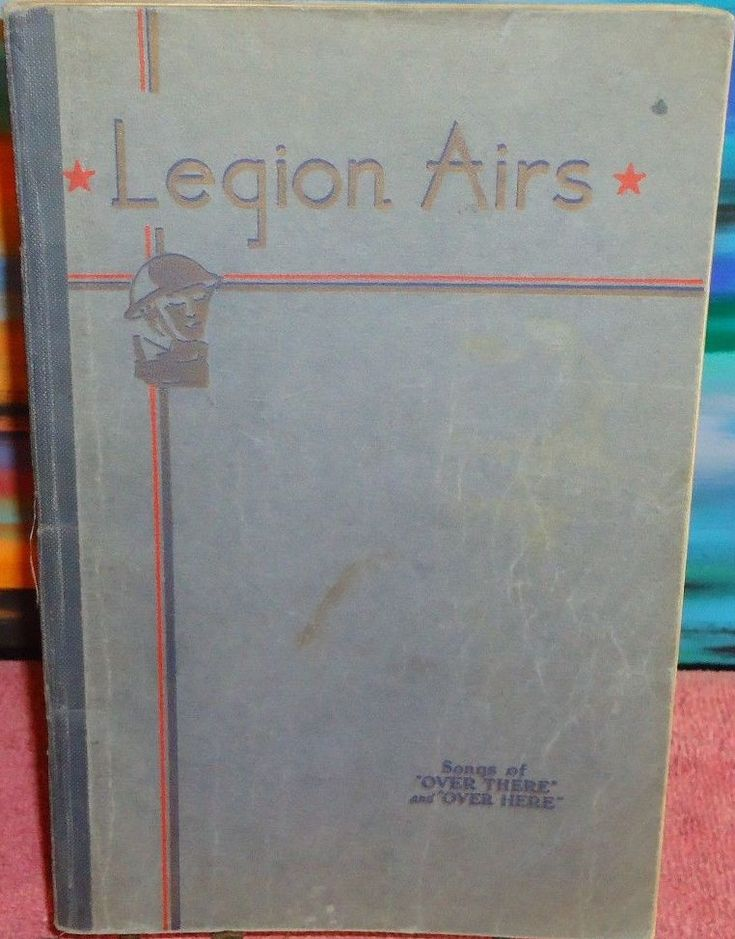 Legion Airs - Songs Of Over Here And Over There - Leo Feist - 1932 - Songbook