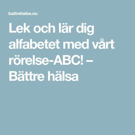 Lek och lär dig alfabetet med vårt rörelse-ABC! – Bättre hälsa