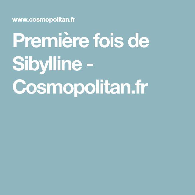 Première fois de Sibylline - Cosmopolitan.fr