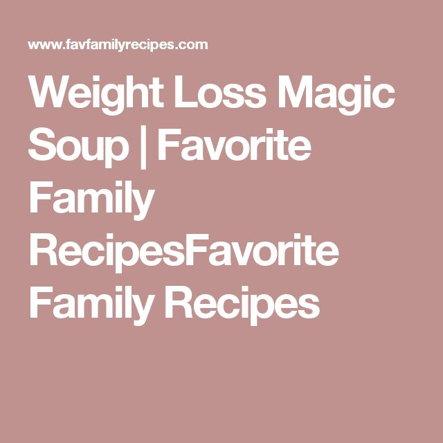 Weight Loss Magic Soup | Favorite Family RecipesFavorite Family Recipes
