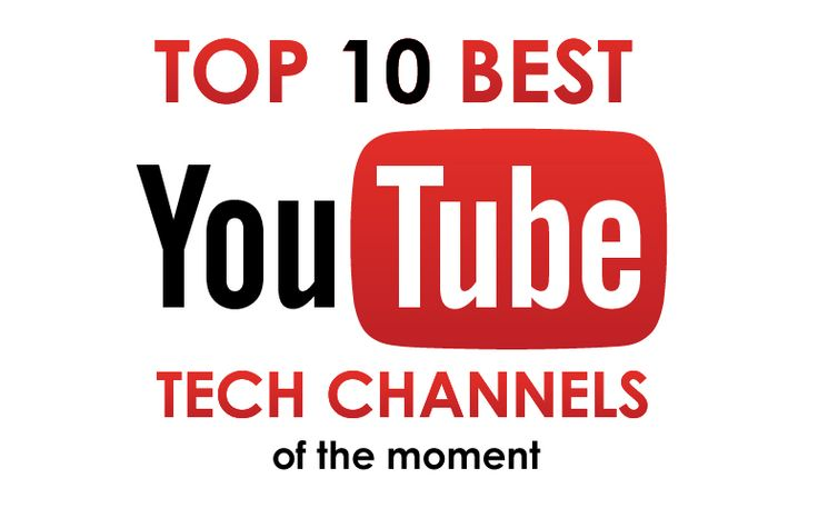 Top 10 Best YouTube Tech Channels of the Moment