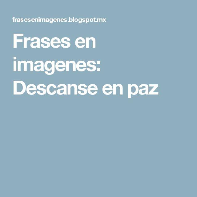 Frases en imagenes: Descanse en paz