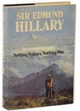 Sir Edmund Hillary - Nothing Venture, Nothing Win