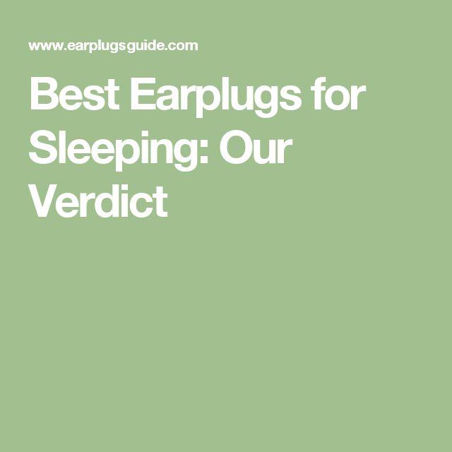 Best Earplugs for Sleeping: Our Verdict