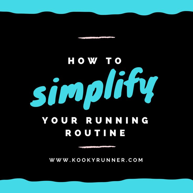How to Simplify Your Running Routine - KookyRunner