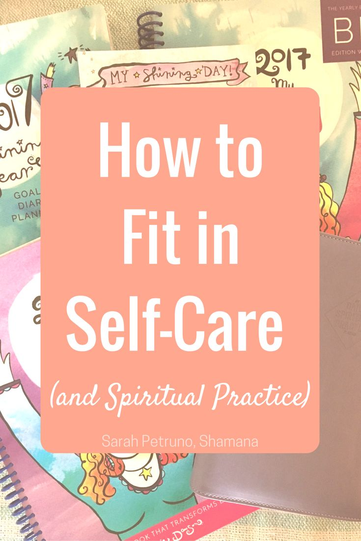 How to find time for self-care and schedule a spiritual practice
