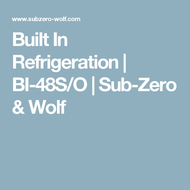 Built In Refrigeration | BI-48S/O | Sub-Zero & Wolf