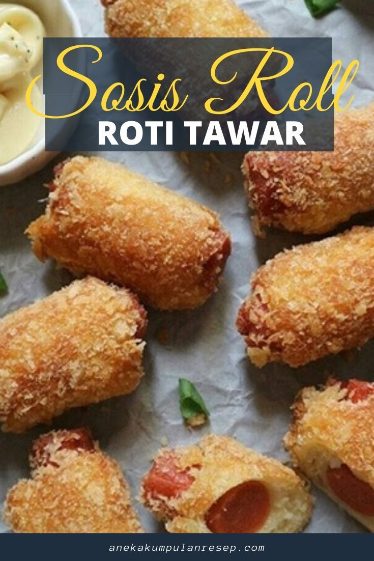 Sosis Roll Roti Tawar Resep Sosis Sosis Resep