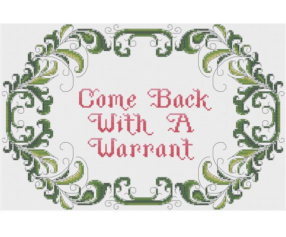 Come Back With A Warrant - Counted Cross Stitch Pattern by HornswoggleStore, $5.00 (funny, joke, subversive, pessimist, rude)