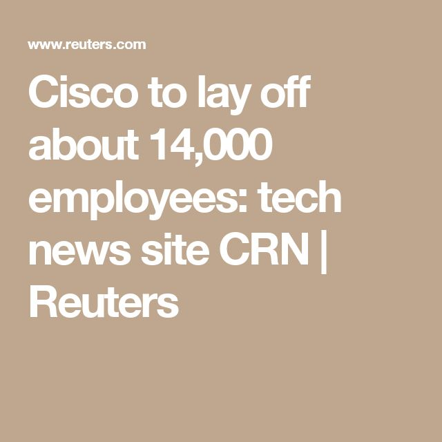 Cisco to lay off about 14,000 employees: tech news site CRN | Reuters