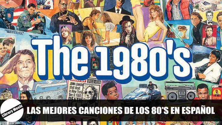 CANCIONES DE LOS 80'S EN ESPAÑOL – Los Mejores Exitos D…
