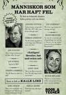 John har  förslag på tre böcker av Kalle Lind. Elaka men roliga är Människor som har haft fel, Människor som gått till överdrift och Människor det varit synd om.