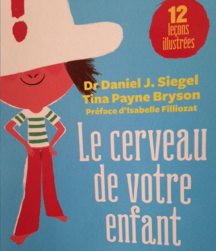 Le Dr Daniel J. Siegel est un expert mondial du cerveau de l'enfant. Tina Payne Bryson est docteur en psychologie et psychothérapeute. Leur collaboration se trouve entre mes mains : Le cerveau de votre enfant