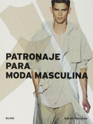Patronaje para moda masculina: Amazon.es: Gareth Kershaw: Libros