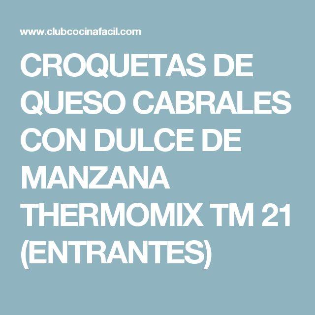 CROQUETAS DE QUESO CABRALES CON DULCE DE MANZANA THERMOMIX TM 21 (ENTRANTES)