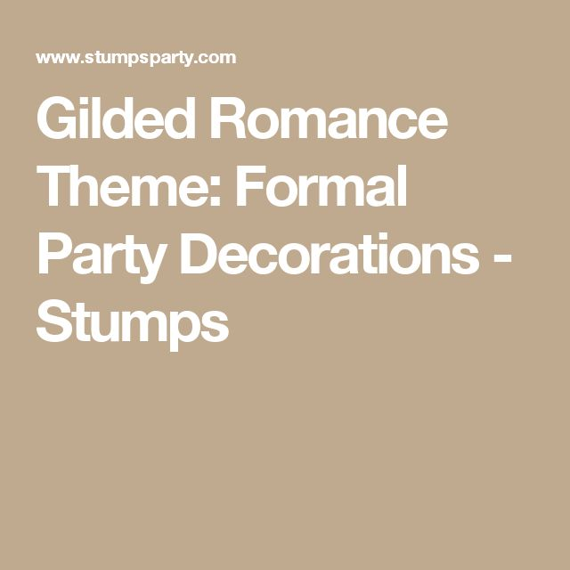 Gilded Romance Theme: Formal Party Decorations  - Stumps