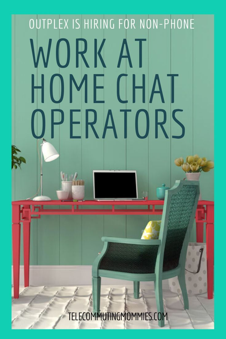 Nonphone chat operator work at home jobs with outplex