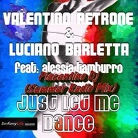 Valentino Petrone & Luciano Barletta feat. Alessia - Just Let Me Dance (Piacentino Summer Radio Mix) by Piacentino Dj,Producer on SoundCloud
