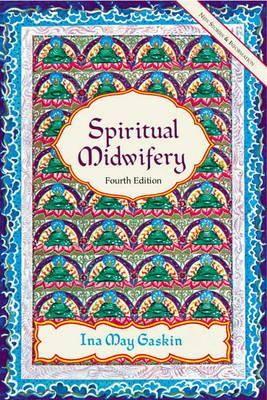 Spiritual Midwifery - 4th Ed.