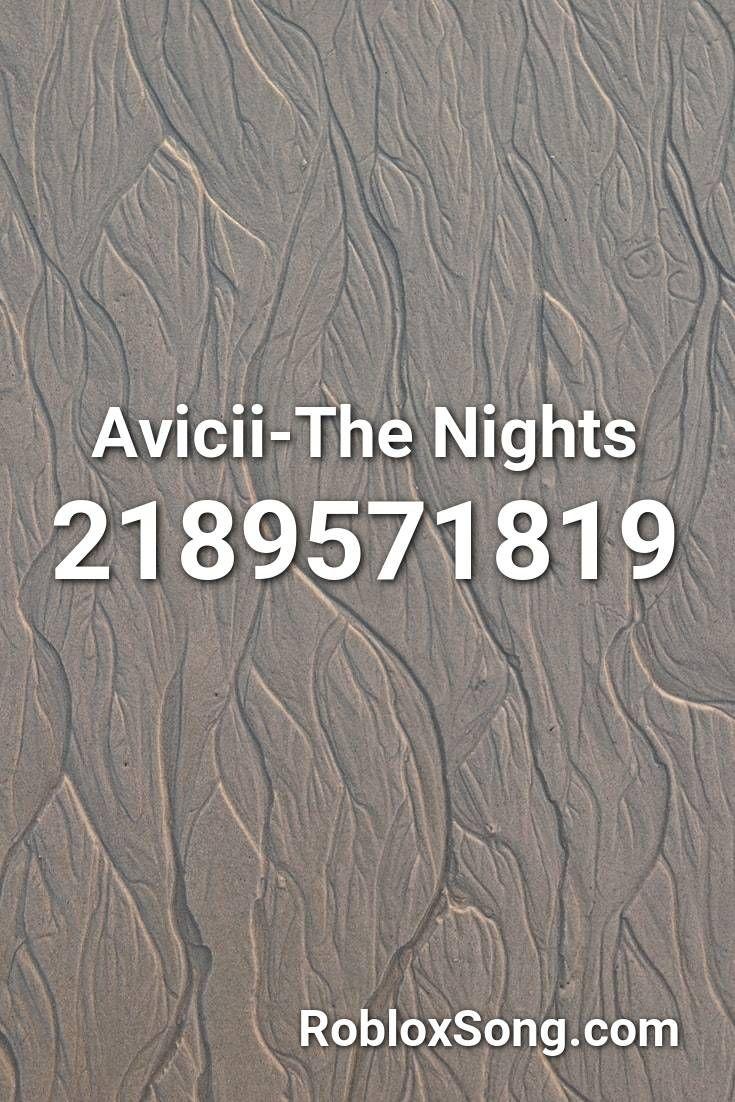 Avicii The Nights Roblox Id Roblox Music Codes In 2020 Avicii