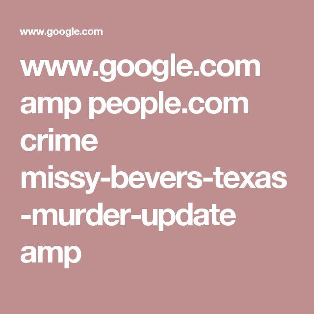 www.google.com amp people.com crime missy-bevers-texas-murder-update amp