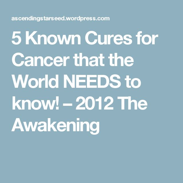54 best fighting cancer naturally images on pinterest health 5 known cures for cancer that the world needs to know 2012 the awakening ccuart