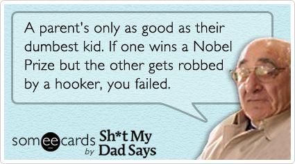Surprisingly good parenting advice.: Parents Advice, This Men, Good Parents, Epic Fails, Funny Stuff, So True, My Dads, Dumbest Kids, So Funny