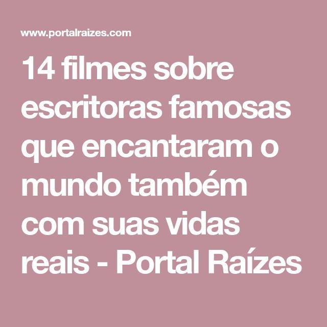 14 filmes sobre escritoras famosas que encantaram o mundo também com suas vidas reais - Portal Raízes