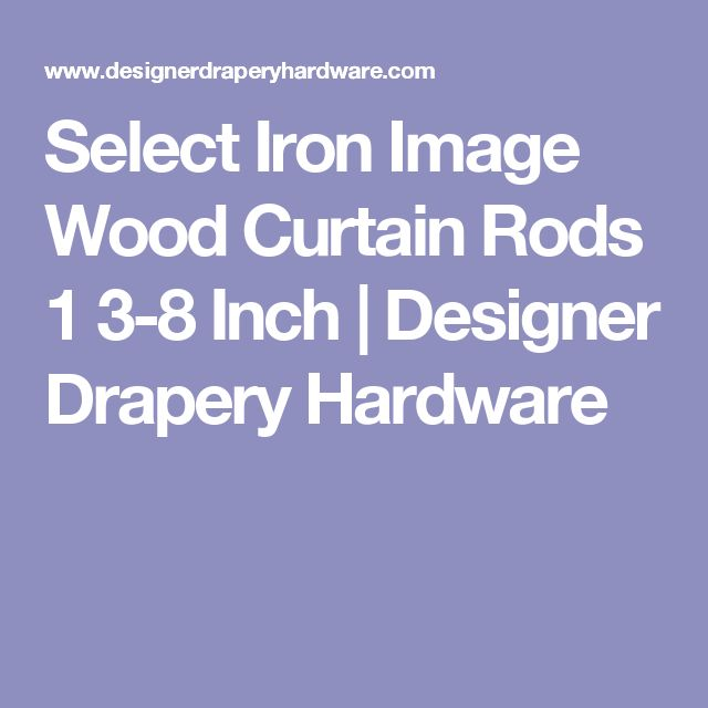 Select Iron Image Wood Curtain Rods 1 3-8 Inch | Designer Drapery Hardware