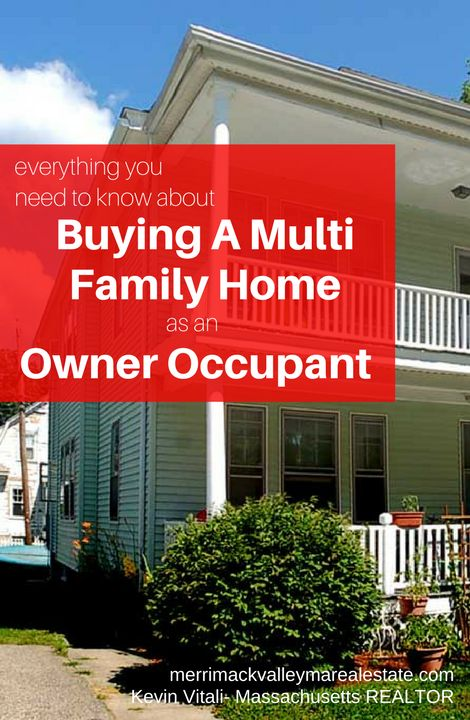 Everyhting You Need to Know About Buying a Multi Family as an Owner Occupant. Mult families are a great way to own a home and pay down your mortgage. http://merrimackvalleymarealestate.com/buying-a-multi-family-as-an-owner-occupant/