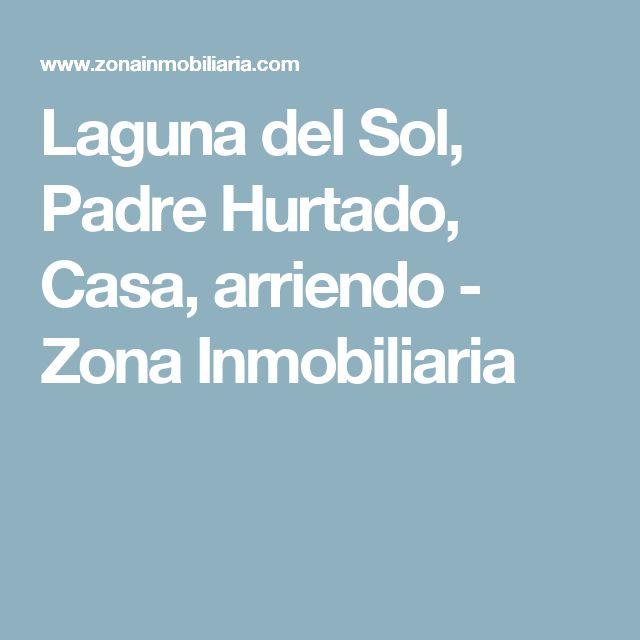 Laguna del Sol, Padre Hurtado, Casa, arriendo - Zona Inmobiliaria