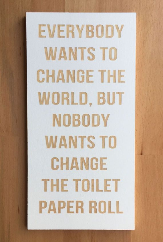 Image result for nobody wants to change the toilet paper